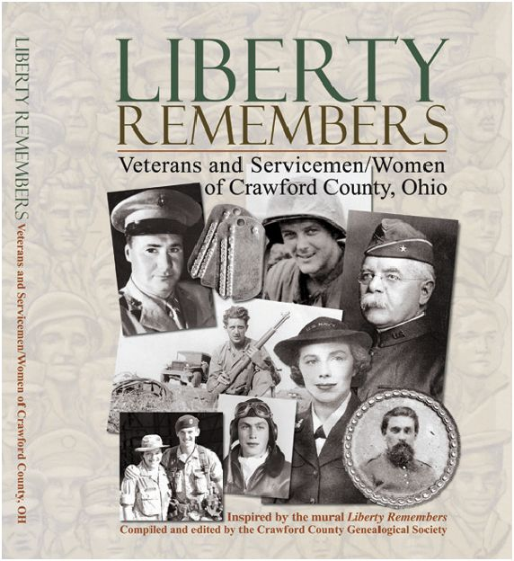 Liberty Remembers: Veterans and Servicemen/Women of Crawford County, Ohio